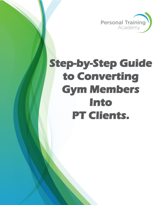 Step by Step Guide to Converting Gym Members Into PT Clients